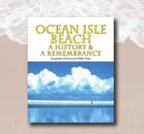 Out Now Ocean Isle Beach: A History and A Remembrance