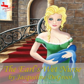 The Earls Wet Nurse Jacqueline DeGroot Audio Book